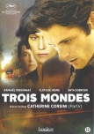 Trois Mondes - Three Worlds